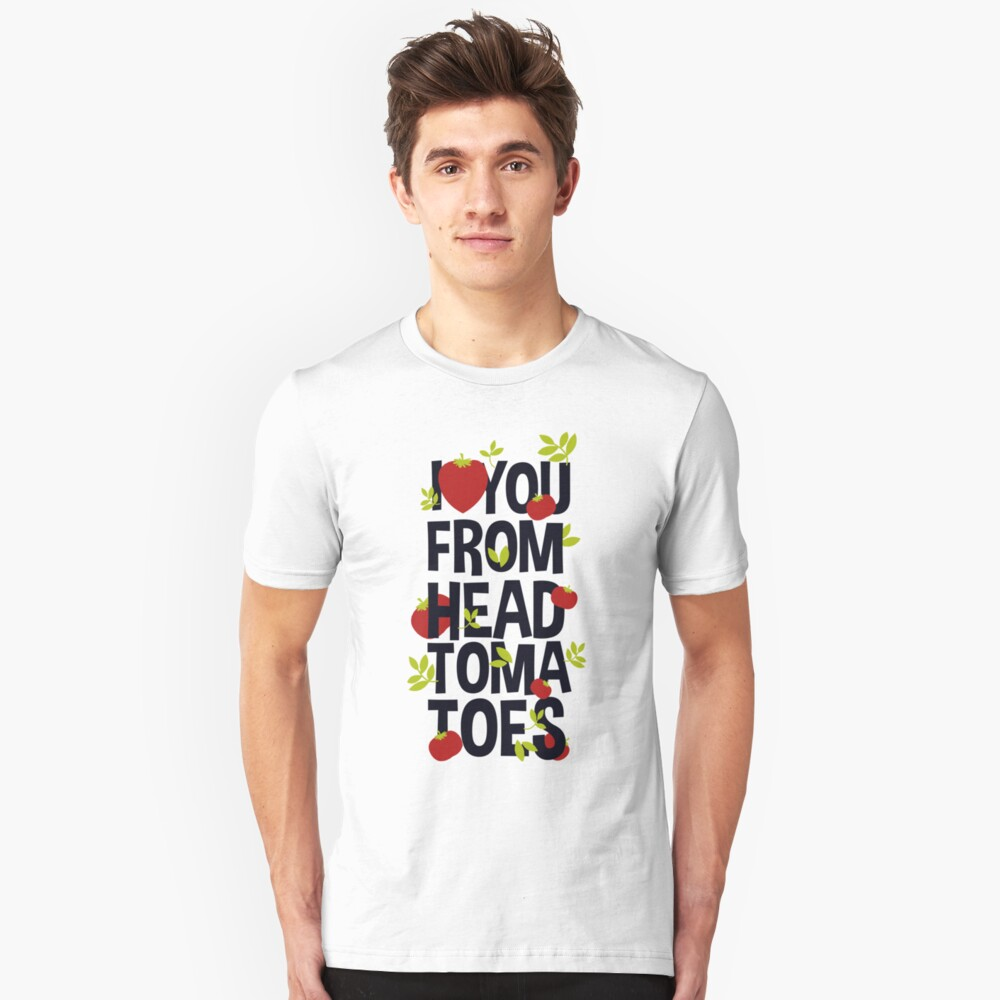 i you, from. head toma toes Unisex T-Shirt Front