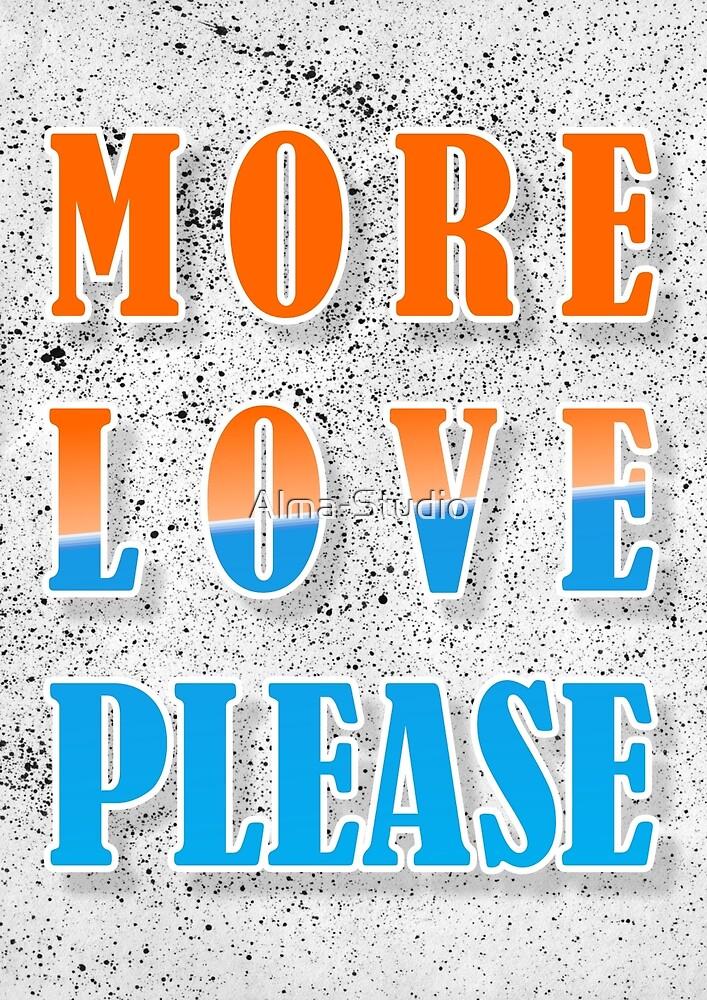 More Love Please, poster by Alma-Studio