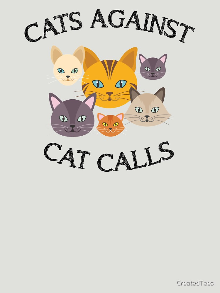 Cats Against Cat Calls by CreatedTees
