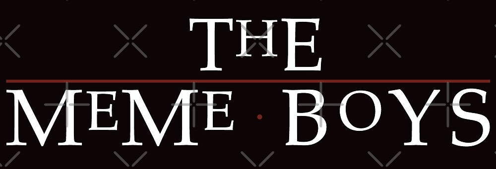 The Meme Boys by CentipedeNation