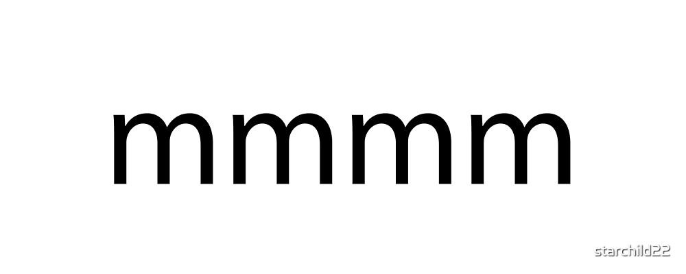 mmmm by starchild22