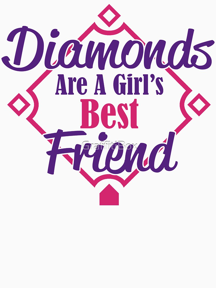Diamonds Are A Girl's Best Friend by GraffitiBox