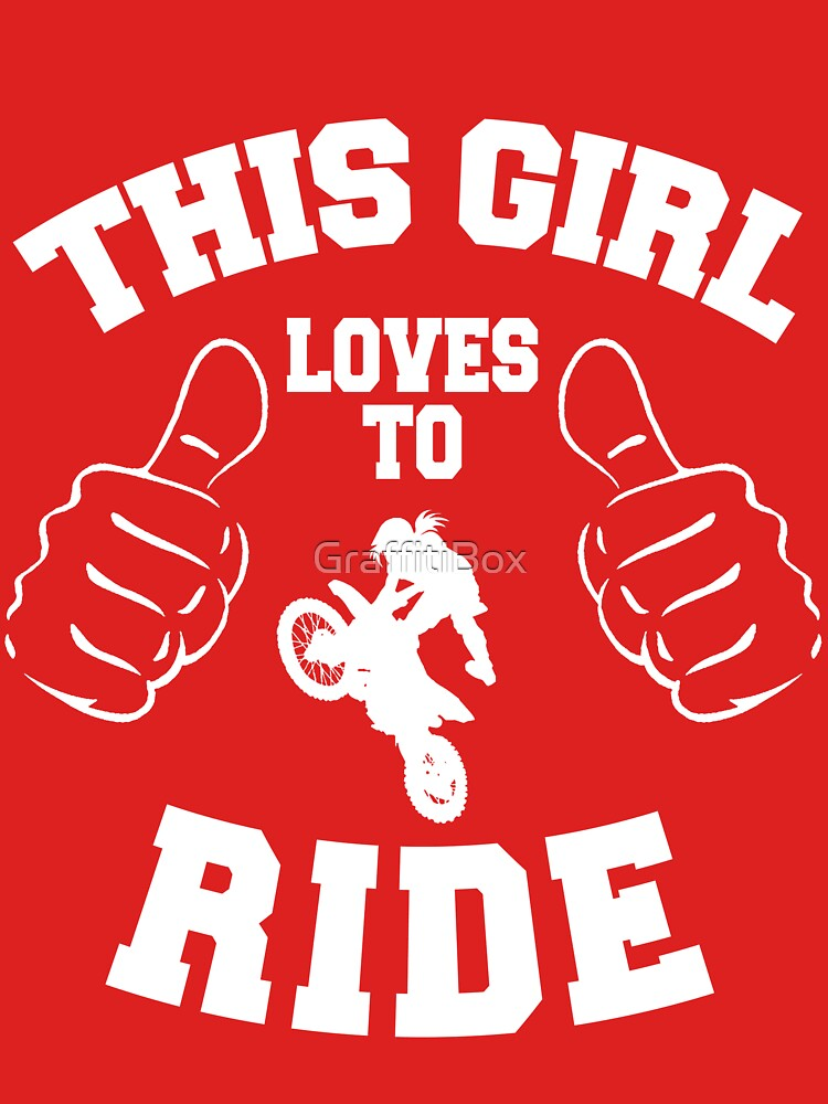 This Girl Loves To Ride by GraffitiBox