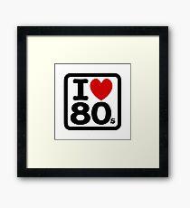 I Love the 80's Framed Print