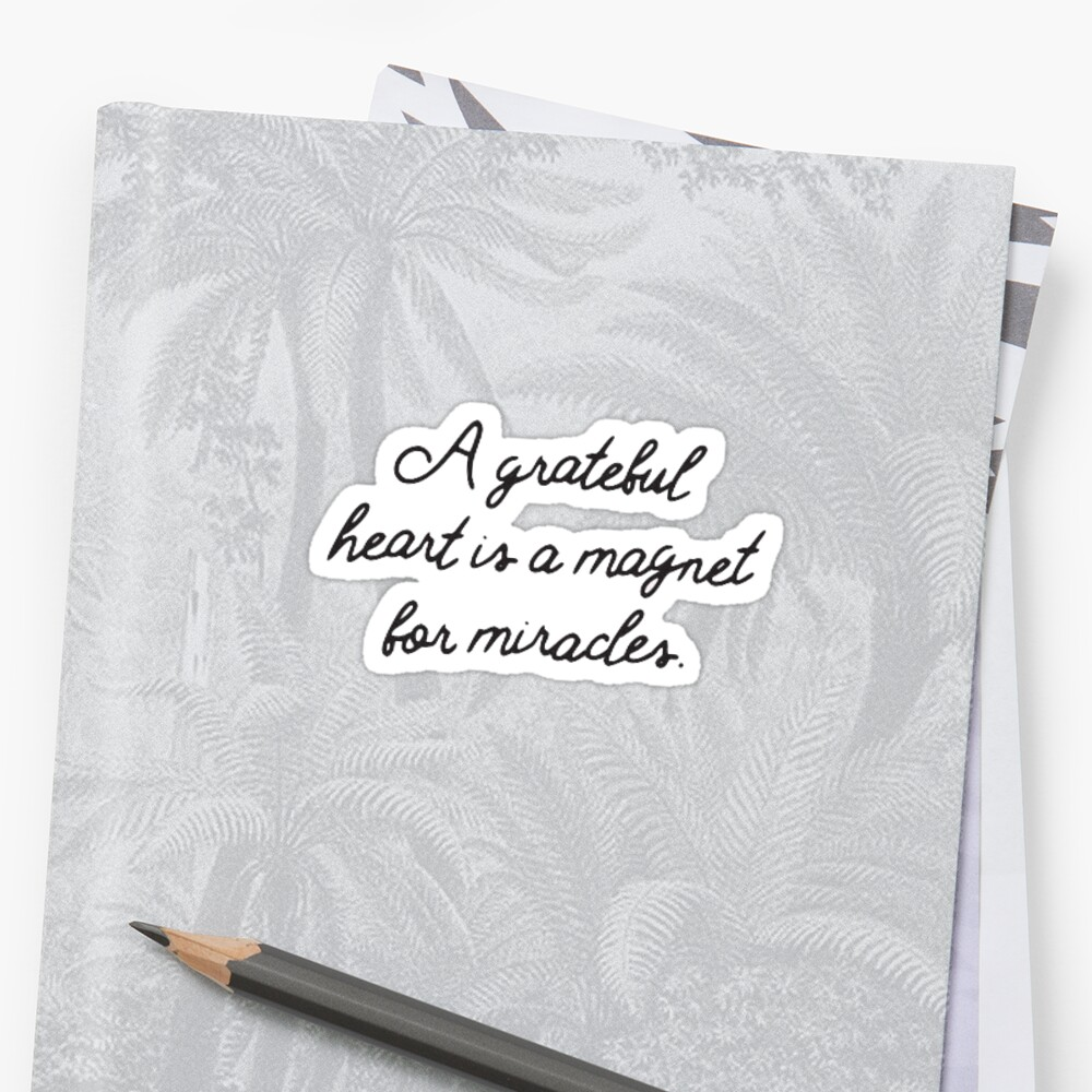 a grateful heart is a magnet for miracles by Daria Smith