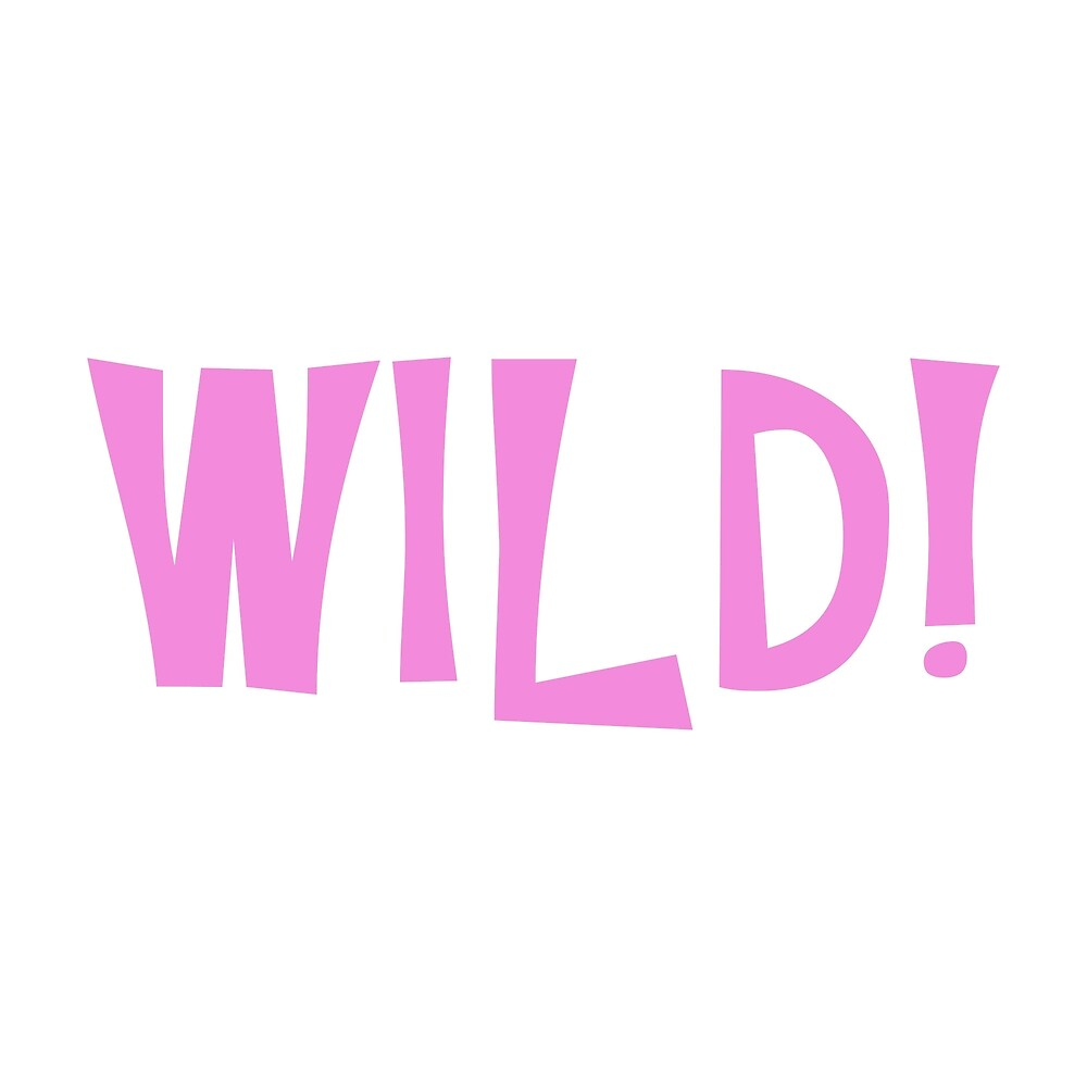 Wild Text (Pink) by MackieDoore