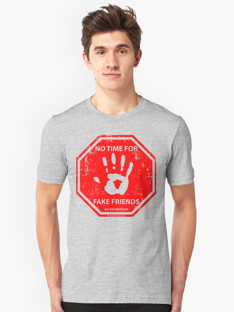 Fake Friends Hand Stop Sign Unisex T-Shirt Front