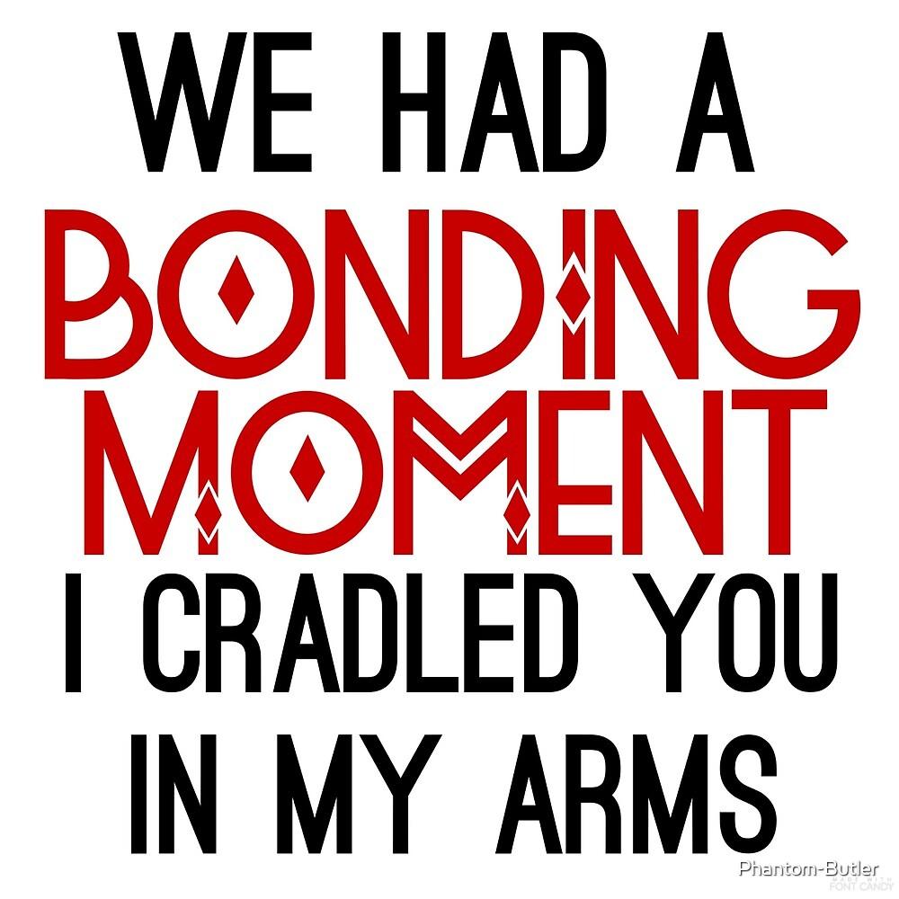 The Bonding Moment by Phantom-Butler