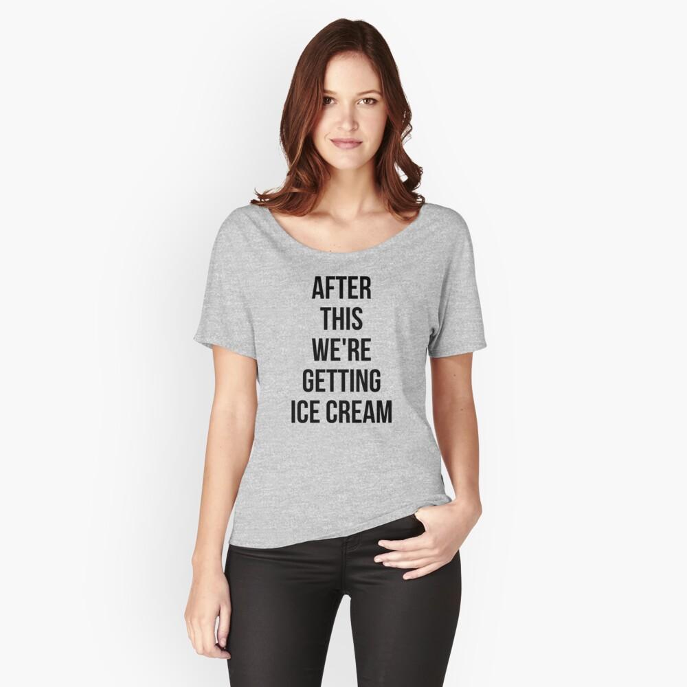 NACH DIESEM ERHALTEN WIR EISCREME Loose Fit T-Shirt