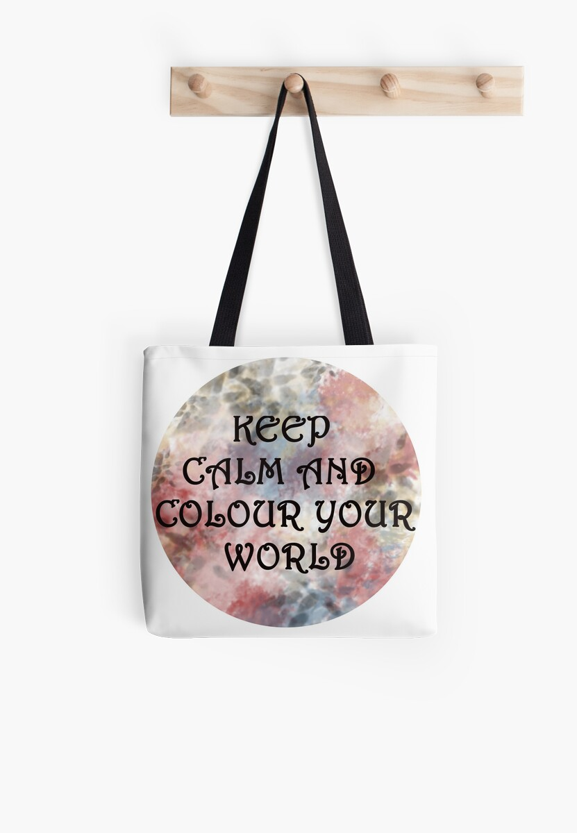 Keep calm and Colour Your World. by Linds-Elizabeth