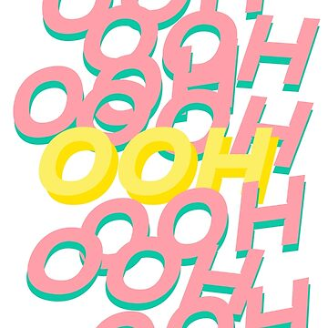 Ooh! Typography by dhysaseverely