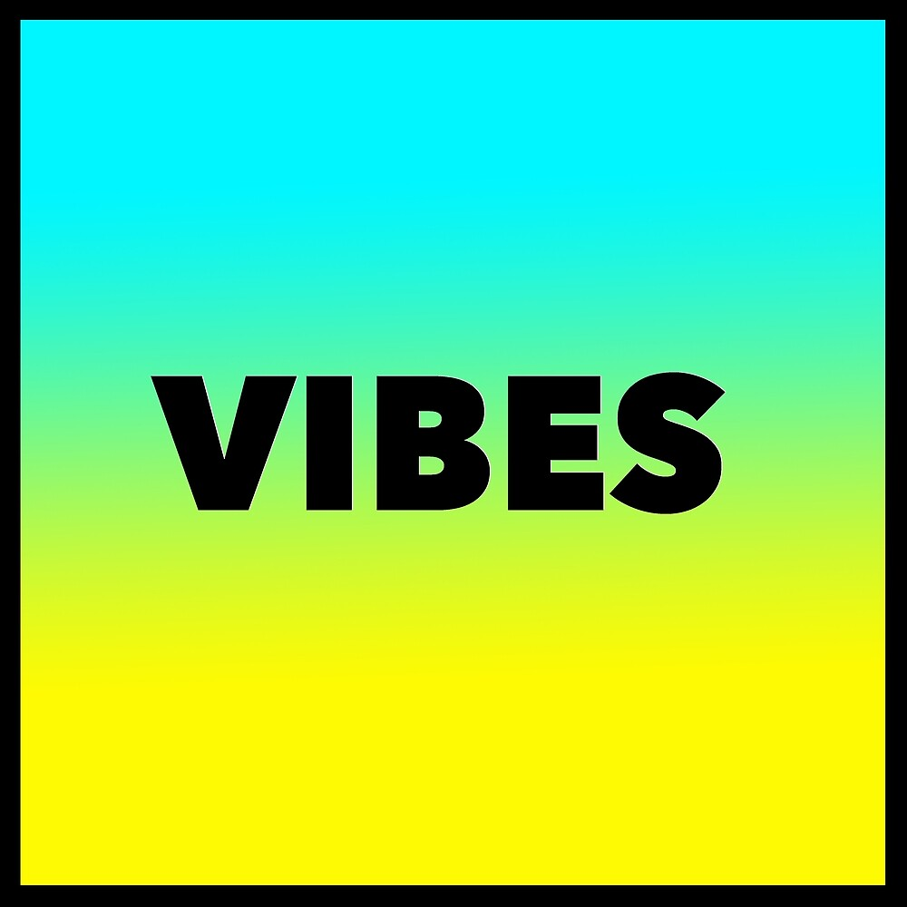 Vibes by abbybusis