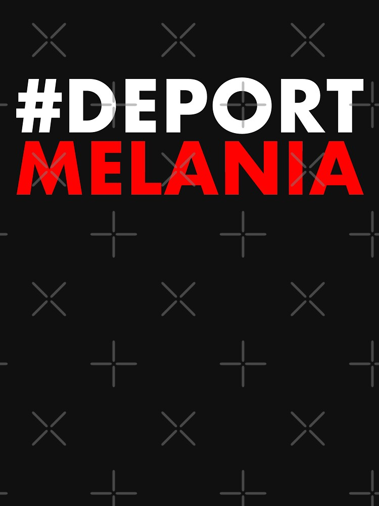 Deport Melania by Thelittlelord