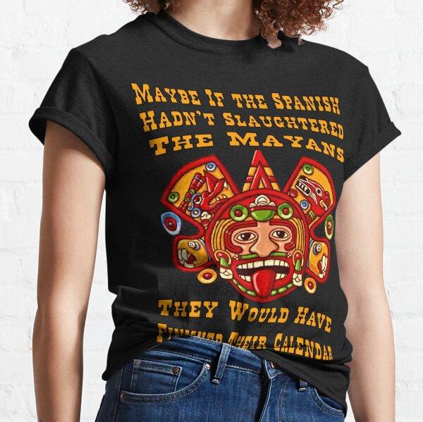 Funny Mayan Calendar Classic T-Shirt