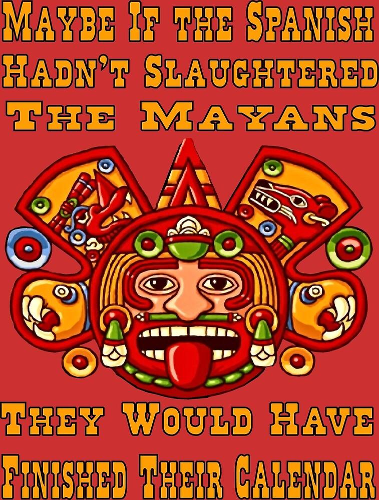 Funny Mayan Calendar by Raven SiJohn