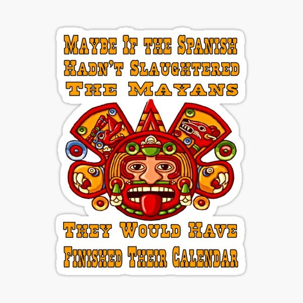 Funny Mayan Calendar Sticker