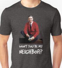 Won't you be my neighbor? Unisex T-Shirt