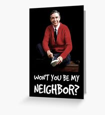 Won't you be my neighbor? Greeting Card