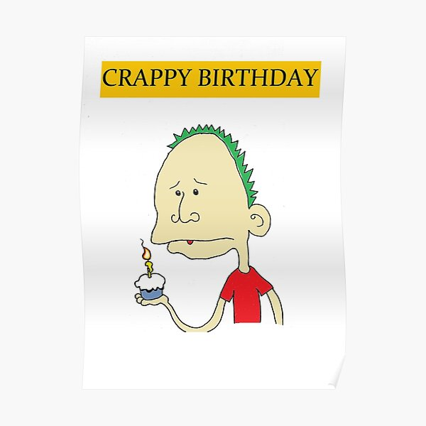 Crappy Birthday Crude Card Poster