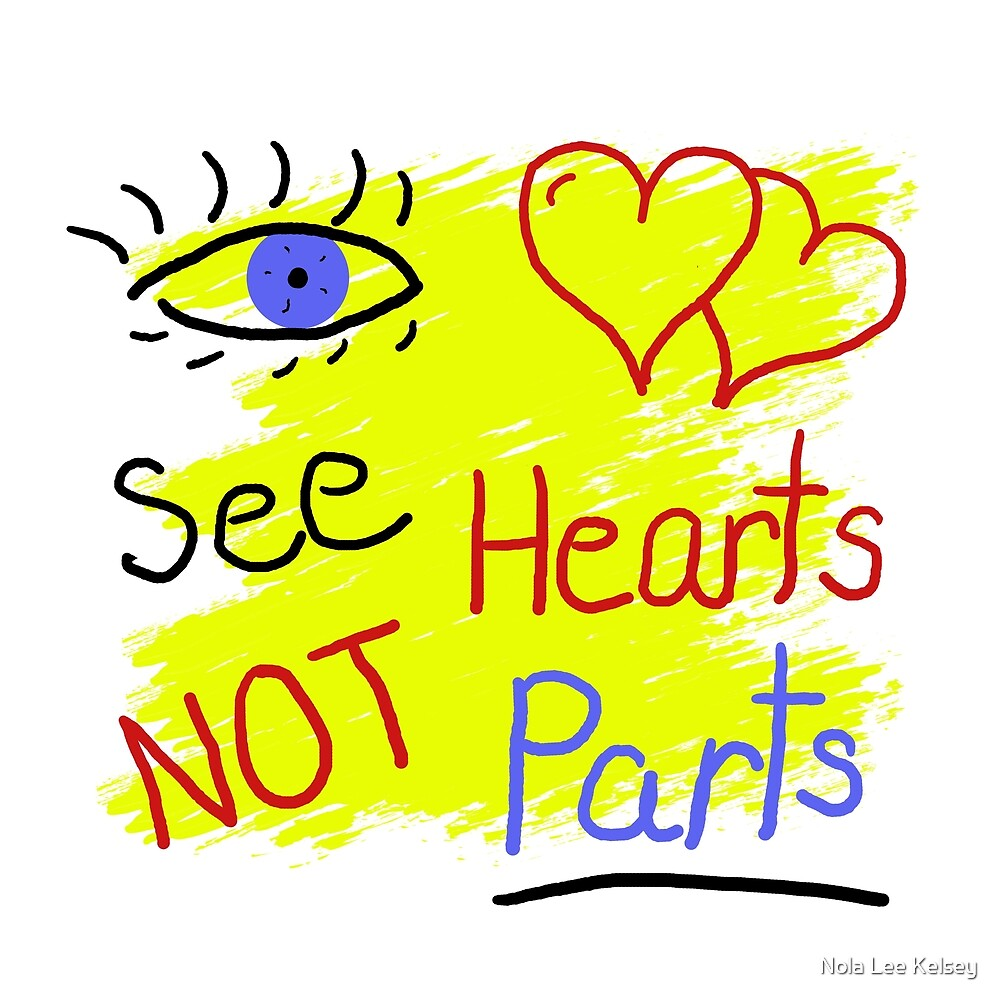 See Hearts Not Parts by Nola Lee Kelsey