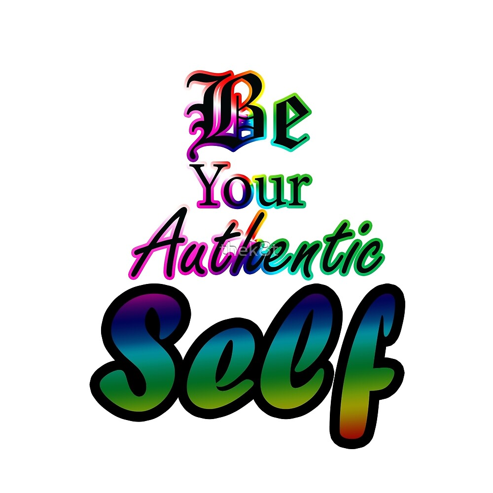Be Your Authentic Self -LGBT Rainbow by thek8t