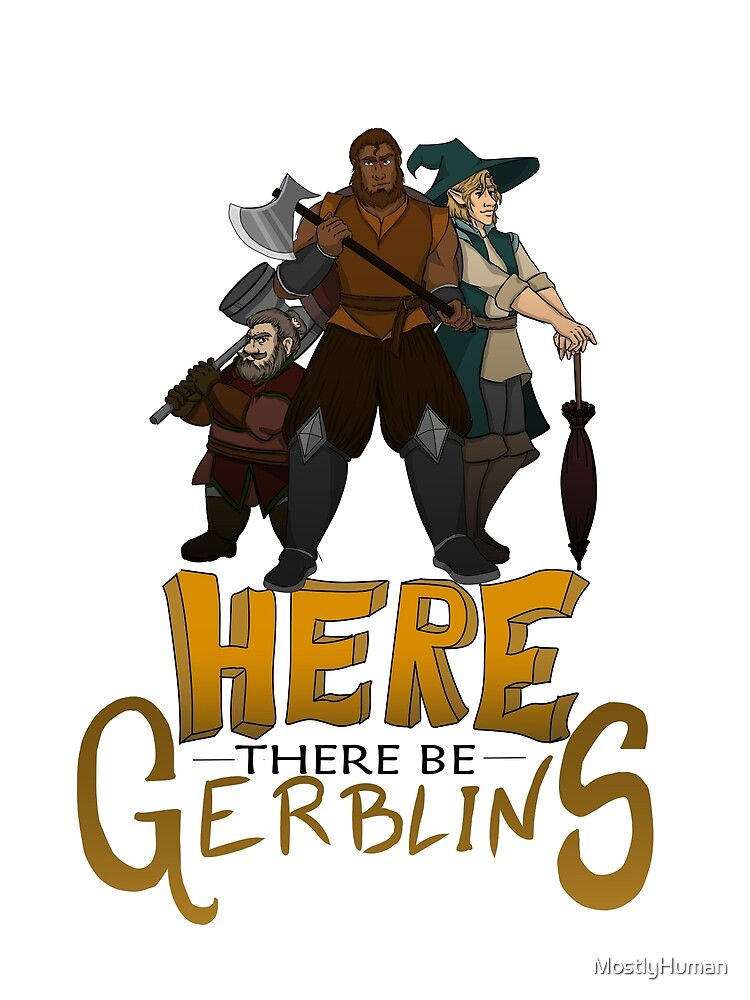 Here There Be Gerblins by MostlyHuman