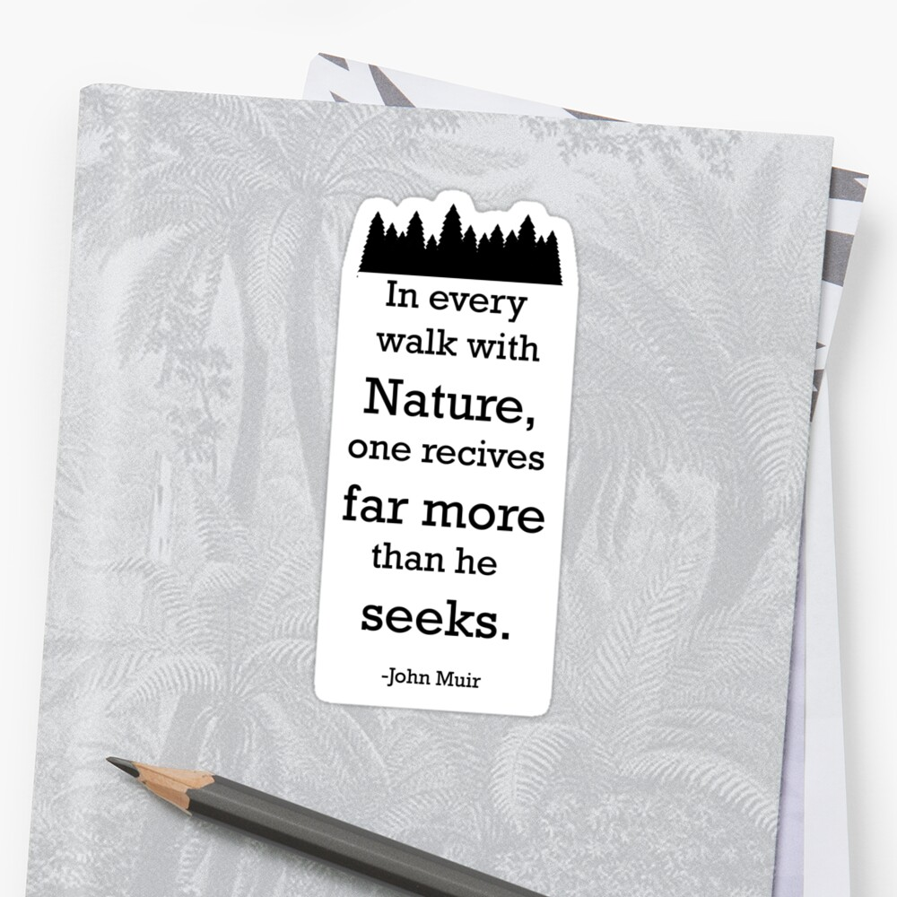 nature quote from john muir sticker by OddlyEven