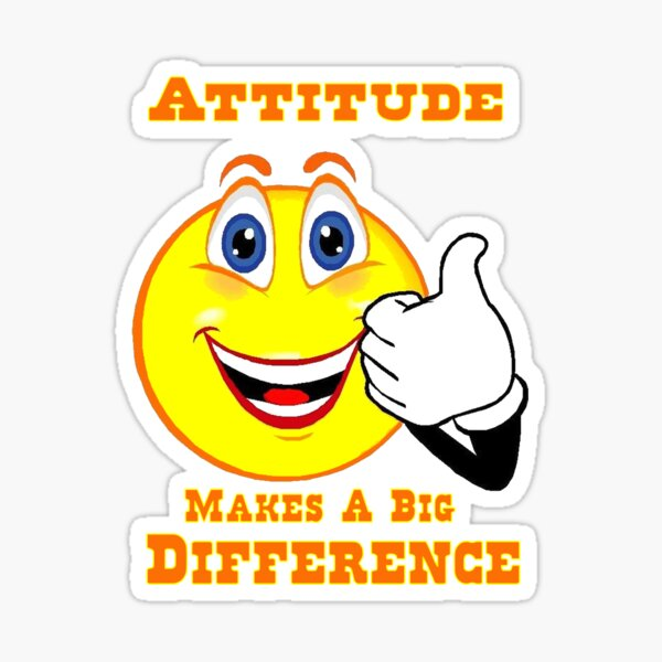 Attitude Makes A Big Difference Sticker