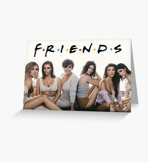 Keeping up with the kardashians - Friends Greeting Card
