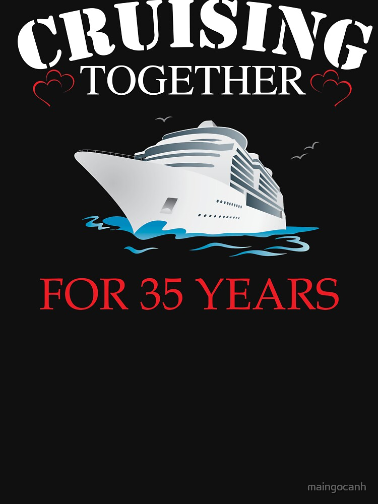 Meaningful  T-shirt For 35th Wedding Anniversary, Funny Anniversary Gifts For Women by maingocanh