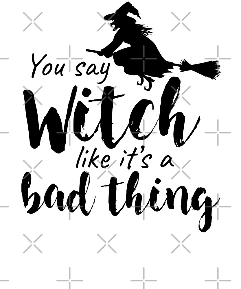 Halloween Witch: You say Witch Like It's a Bad Thing by EstelleStar