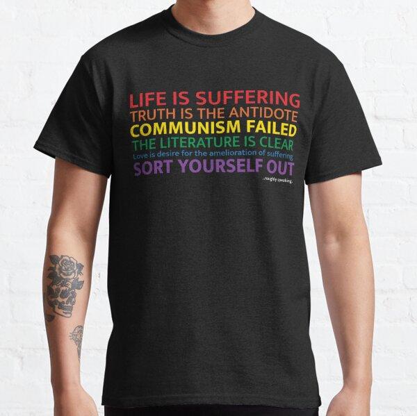 "Jordan Peterson - ""Life Is Suffering"" Classic T-Shirt"