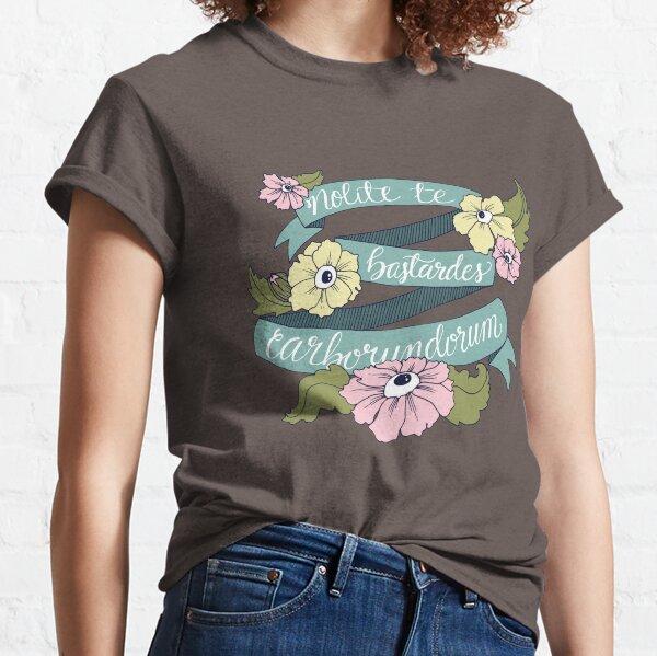 Nolite te bastardes carborundorum Classic T-Shirt