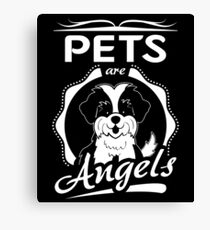 Pets are Angels Canvas Print