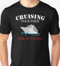 Meaningful  T-shirt For 25th Wedding Anniversary, Funny Anniversary Gifts For Women Unisex T-Shirt