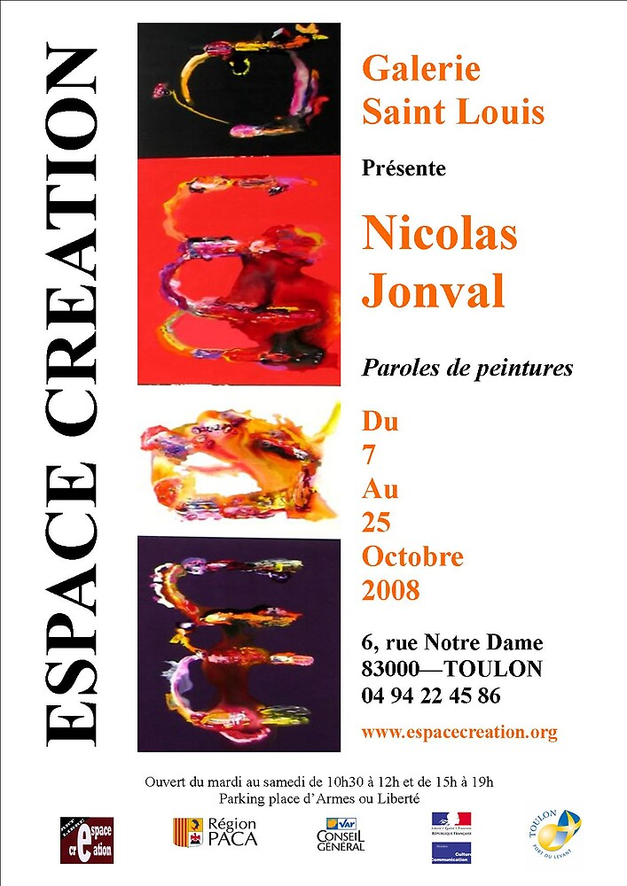 Exhibition of Nicolas JONVAL to the Saint - Louis Gallery to TOULON (France) by jonval