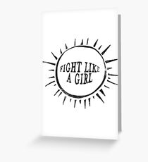 FIGHT LIKE A GIRL : WHITE Greeting Card