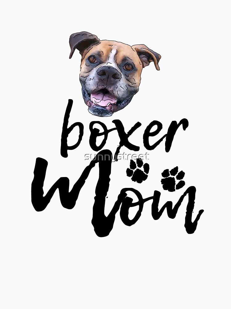 Dog Breed Boxer Mom by SunnyStreet