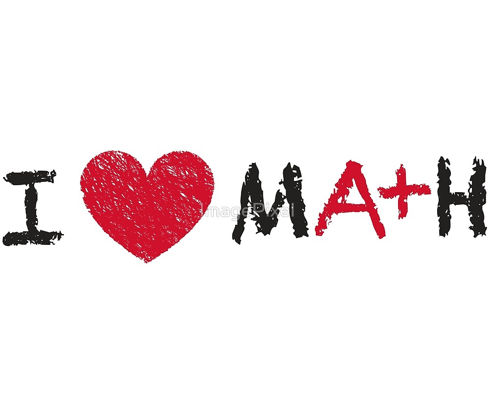 I Love Math by ImagePixel