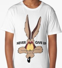 Coyote never give up funny t-shirt Long T-Shirt