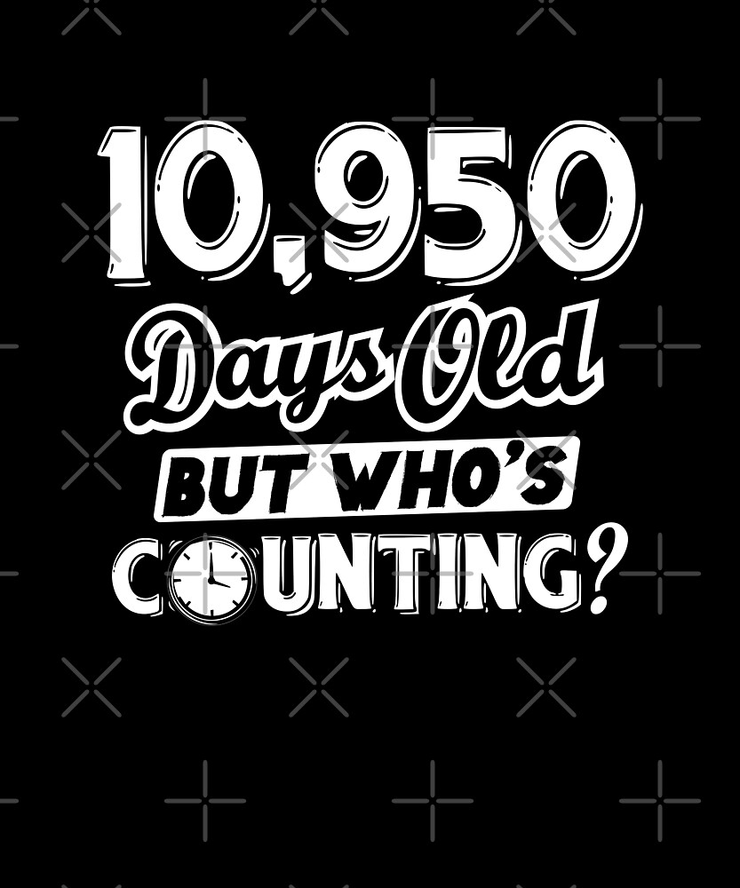 Funny 10950 Days Old 30th Birthday 30 Year Geek Gift by SpecialtyGifts