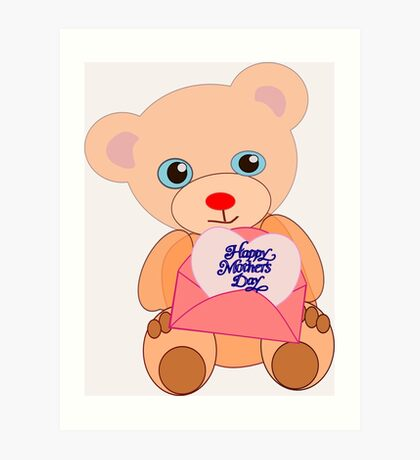 Teddy with mother's day message (5817 views) Art Print