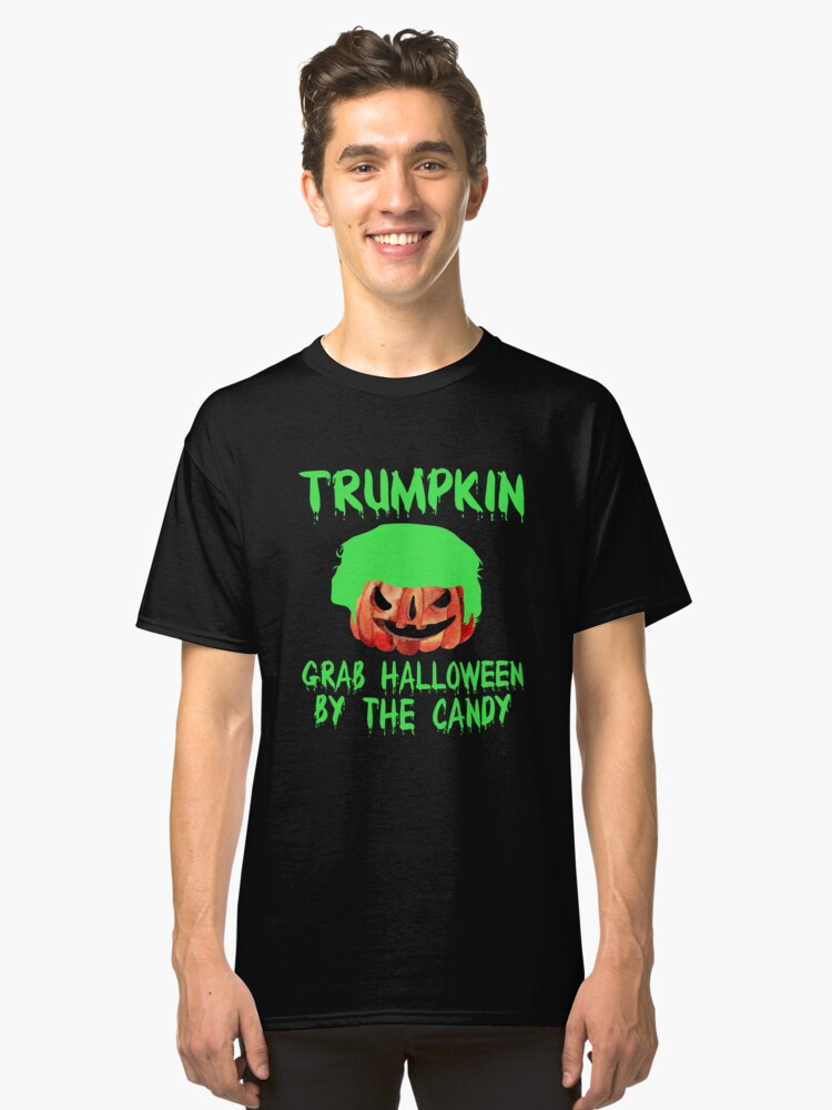 Trumpkin Make Halloween Great Again Grab Em' By The Candy Classic T-Shirt Front