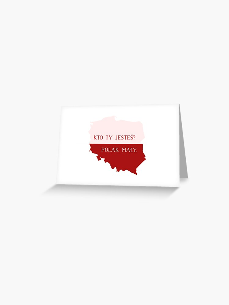 Kto Ty Jesteś Polak Mały Greeting Card
