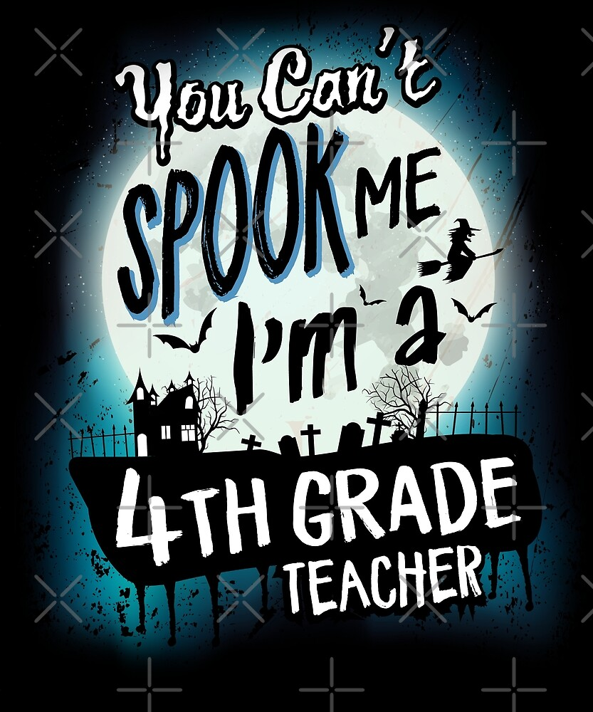 Halloween 4th Grade Teacher Costume Funny Sarcastic by JapaneseInkArt