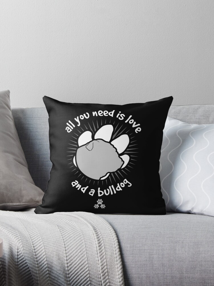 All you need is love and a BULLDOG - Black by ThreePuppers