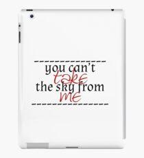 you can't take the sky iPad Case/Skin