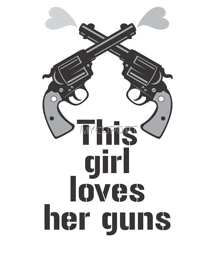 Funny  Guns Love Humor Gift T-Shirt by MYCUPOFT