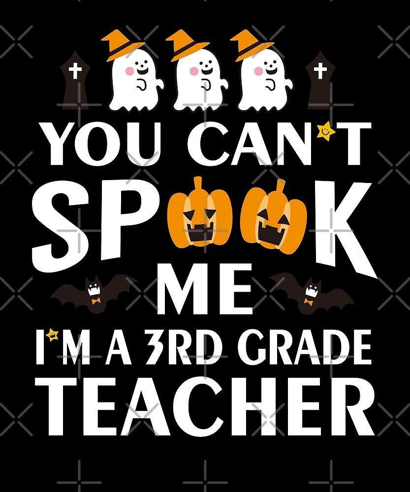 Halloween Funny 3rd Grade Teacher Costume Won't Scare by JapaneseInkArt