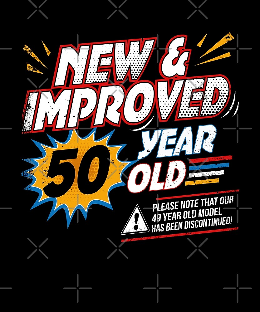 New Improved 50 Yr Old Funny Comic 50th Bday T-Shirt Art by SpecialtyGifts